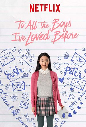 To All the Boys I've Loved Before Download Torrent